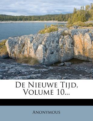 de Nieuwe Tijd, Volume 10.