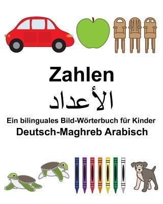 Deutsch-Maghreb Arabisch Zahlen Ein bilinguales Bild-Wörterbuch für Kinder