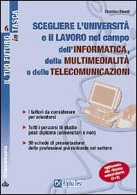 Scegliere l'università e il lavoro nel campo dell'informatica, della multimedialità e delle telecomunicazioni