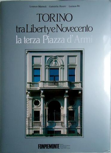 Torino tra Liberty e Novecento, la terza Piazza d'Armi