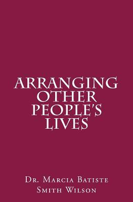 Arranging Other People's Lives