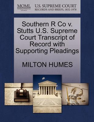 Southern R Co V. Stutts U.S. Supreme Court Transcript of Record with Supporting Pleadings