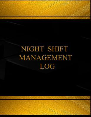 Night Shift Management Log