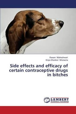 Side effects and efficacy of certain contraceptive drugs in bitches
