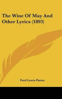 The Wine of May and Other Lyrics (1893)