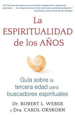 La espiritualidad de los anos / The Spirituality of Age