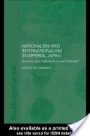 Nationalism and Internationalism in Imperial Japan