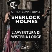 Sherlock Holmes. L'avventura di Wisteria Lodge
