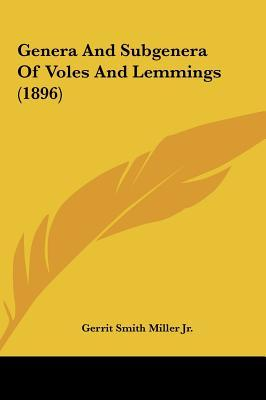Genera and Subgenera of Voles and Lemmings (1896)