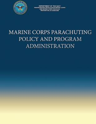Marine Corps Parachuting Policy and Program Administration