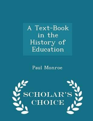 A Text-Book in the History of Education - Scholar's Choice Edition