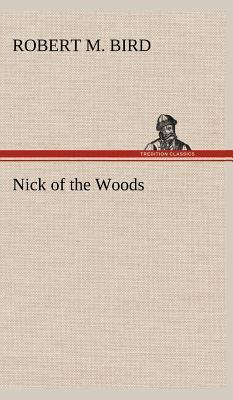 Nick of the Woods