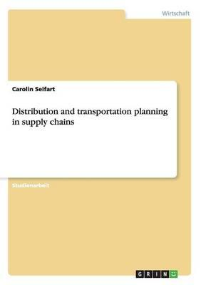 Distribution and transportation planning in supply chains
