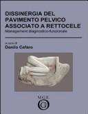 Dissinergia del pavimento pelvico associato a rettocele. Management diagnostico-funzionale