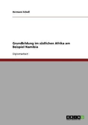 Grundbildung im südlichen Afrika am Beispiel Namibia