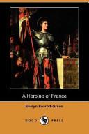 A Heroine of France (Dodo Press)