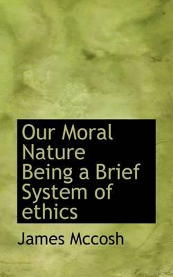 Our Moral Nature Bei...