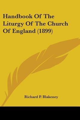 Hand-Book Of The Liturgy Of The Church Of England
