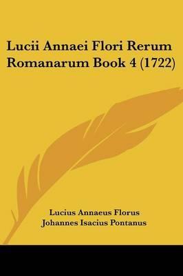 Lucii Annaei Flori Rerum Romanarum Book 4 (1722)