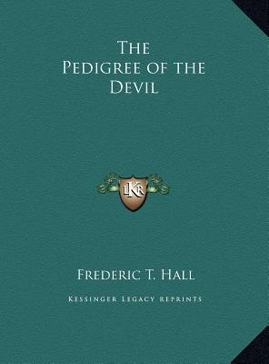 The Pedigree of the Devil the Pedigree of the Devil