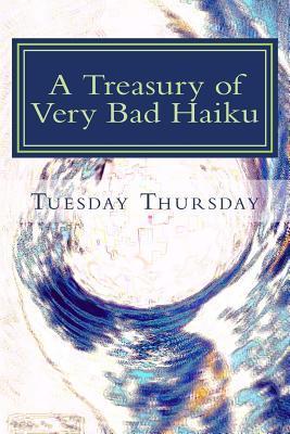 A Treasury of Very Bad Haiku