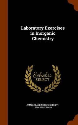 Laboratory Exercises in Inorganic Chemistry