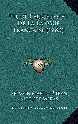 Etude Progressive de La Langue Francaise (1883)