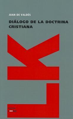 Dialogo de la doctrina cristiana / Dialogue of Christian Doctrine