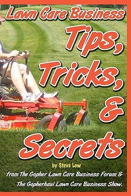 Lawn Care Business Tips, Tricks, & Secrets from the Gopher Lawn Care Business Forum & the Gopherhaul Lawn Care Business Show