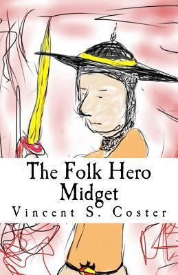 The Folk Hero Midget