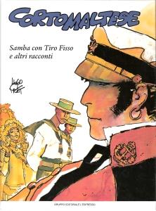 Corto Maltese - Samba con Tiro Fisso e altri racconti