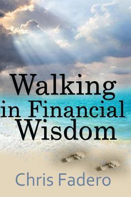 Walking in Financial Wisdom