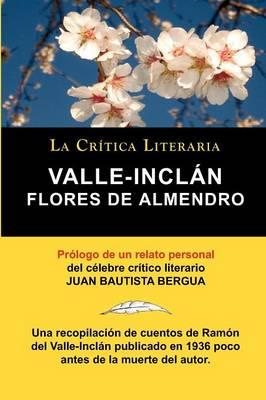 Flores De Almendro, Valle-Inclán. La Crítica Literaria. Prologado por Juan B. Bergua