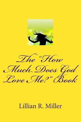 "The ""How Much Does God Love Me?"" Book"