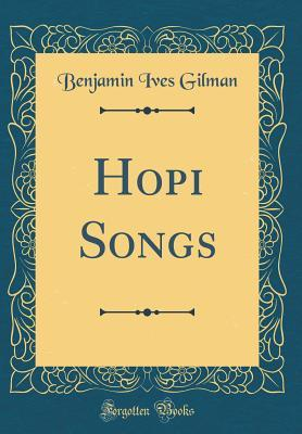 Hopi Songs (Classic Reprint)