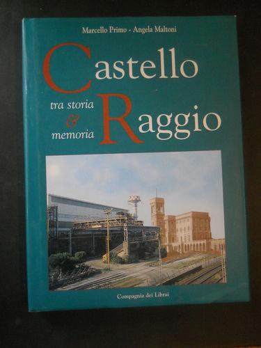 Castello Raggio tra storia e memoria