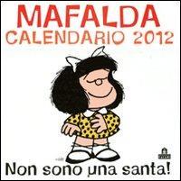 Mafalda Non Sono Una Santa - Calendario Da Parete 2012
