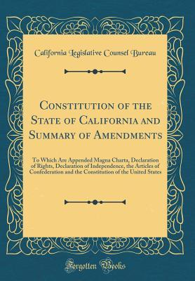 Constitution of the State of California and Summary of Amendments