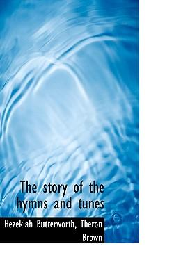 The Story of the Hymns and Tunes