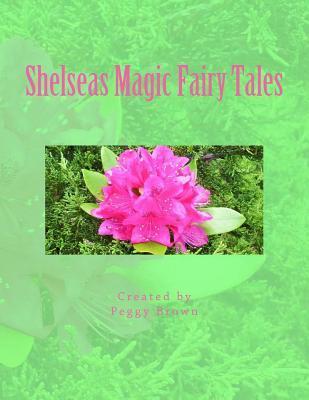 Shelseas Magic Fairy Tales