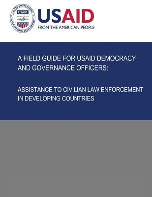 A Field Guide for Usaid Democracy and Governance Officers