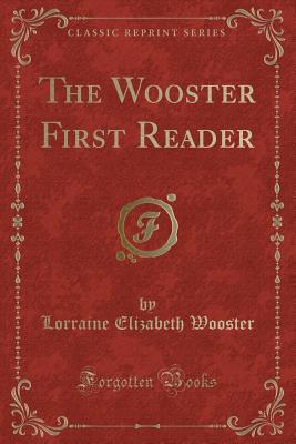The Wooster First Reader (Classic Reprint)