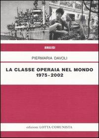 La classe operaia nel mondo 1975-2002