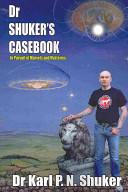 Dr Shuker's Casebook