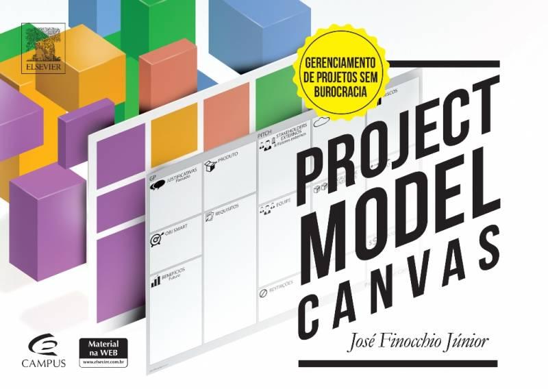 Project Model Canvas: Gerenciamento de Projetos Sem Burocracia