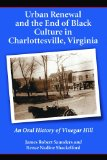 Urban Renewal and the End of Black Culture in Charlottesville, Virginia