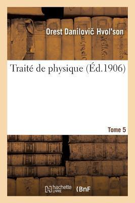Traite de Physique. Tome 5-1