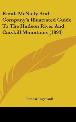 Rand, Mcnally and Company's Illustrated Guide to the Hudson River and Catskill Mountains