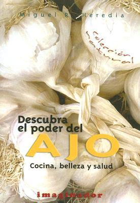 Descubra El Poder Del Ajo / Discover the Power of Garlic