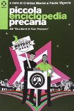 Piccola enciclopedia precaria dai «Quaderni di San Precario»